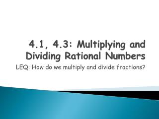 4.1, 4.3: Multiplying and Dividing Rational Numbers