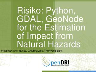 Risiko : Python, GDAL,  GeoNode  for the Estimation of Impact from Natural Hazards