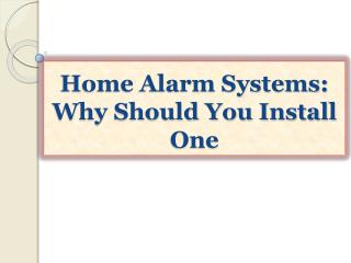 Home Alarm Systems: Why Should You Install One