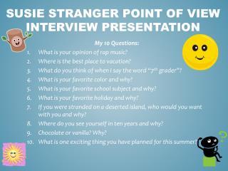 SUSIE STRANGER Point  of View Interview Presentation