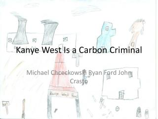 Kanye  West Is a Carbon Criminal