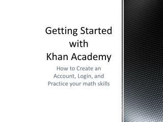 Getting Started with  Khan Academy