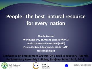 People: The best  natural resource  for every  nation  Alberto Zucconi