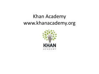 Khan Academy www.khanacademy.org