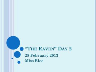 """ The Raven""  Day 2"