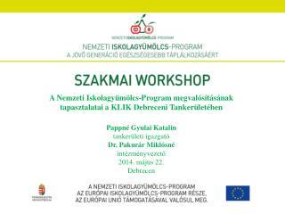 A Nemzeti  Iskolagyümölcs-Program  megvalósításának tapasztalatai a KLIK Debreceni Tankerületében