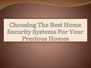 Choosing The Best Home Security Systems For Your Precious Ho