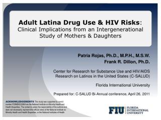 Patria Rojas, Ph.D., M.P.H., M.S.W.  Frank R. Dillon, Ph.D .