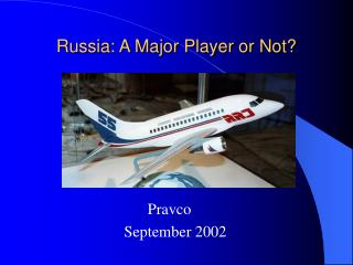 Russia: A Major Player or Not
