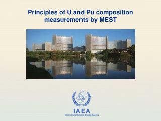 Principles of U and Pu composition  measurements by MEST