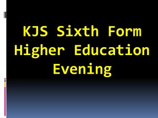 KJS Sixth Form  Higher Education Evening