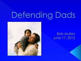 Defending Dads