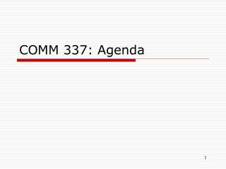 COMM 337: Agenda