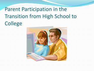 Parent Participation in the Transition from High School to College
