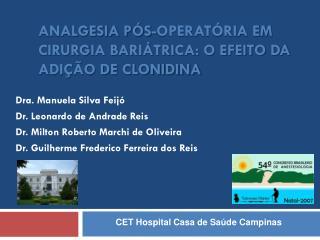 ANALGESIA P S-OPERAT RIA EM CIRURGIA BARI TRICA: O EFEITO DA ADI  O DE CLONIDINA