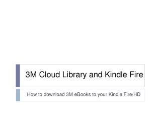 3M Cloud Library and Kindle Fire