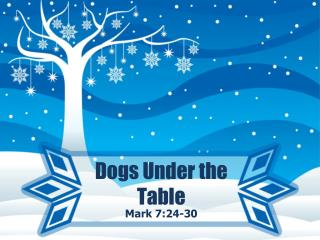 Dogs Under the Table