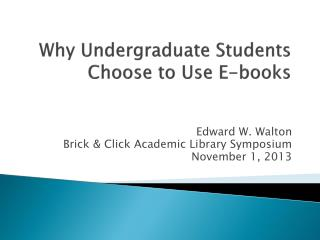 Why Undergraduate Students Choose to Use E-books