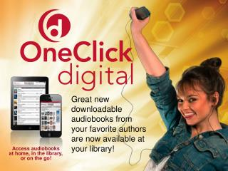 Great new downloadable audiobooks from  your favorite authors are now available at  your  library!
