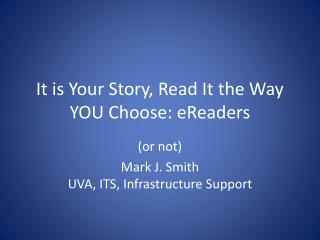 It is Your Story, Read It the Way YOU Choose:  eReaders