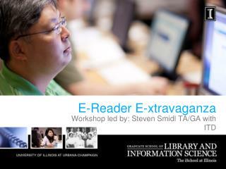E-Reader E- xtravaganza