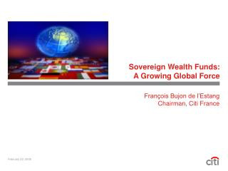 Sovereign Wealth Funds:  A Growing Global Force