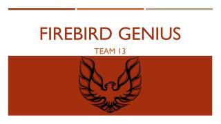 Firebird Genius