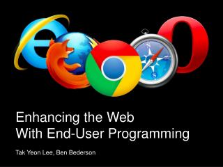 Enhancing the Web  With End-User Programming Tak Yeon Lee, Ben Bederson