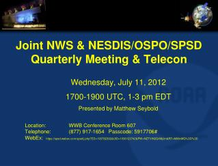Joint NWS & NESDIS/OSPO/SPSD Quarterly Meeting &  Telecon