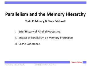 Parallelism and the Memory Hierarchy Todd C. Mowry & Dave  Eckhardt