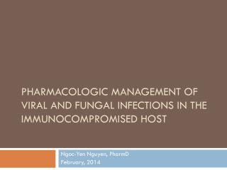Pharmacologic management of viral and fungal infections in the  immunocompromised  host