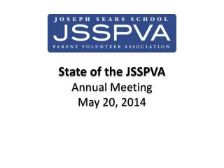 State of the JSSPVA Annual Meeting May 20, 2014