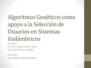 Algoritmos Genéticos como apoyo a la Selección de Usuarios en Sistemas Inalámbricos