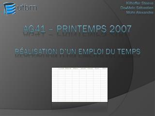 AG41 – Printemps 2007 Réalisation d'un emploi du temps