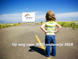 Op  weg naar   MBO- onderwijs  2018