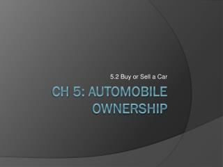 Ch  5: Automobile Ownership
