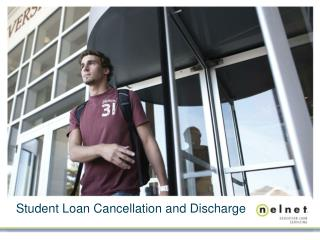 Student Loan Cancellation and Discharge