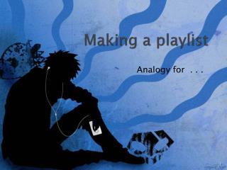 Making a playlist