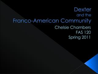 Dexter  and the  Franco-American Community
