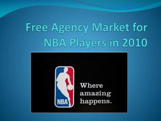 Free Agency Market for NBA Players in 2010