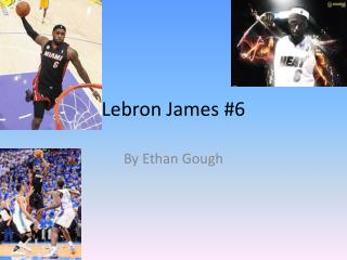 Lebron  James #6