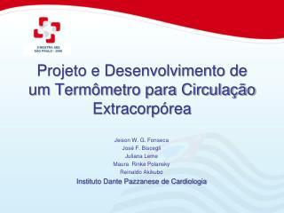 Projeto e Desenvolvimento de um Term metro para Circula  o Extracorp rea