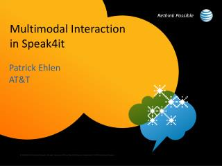Multimodal Interaction  in Speak4it