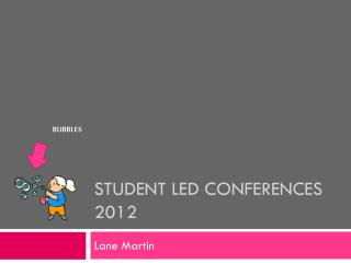 Student  Led Conferences 2012