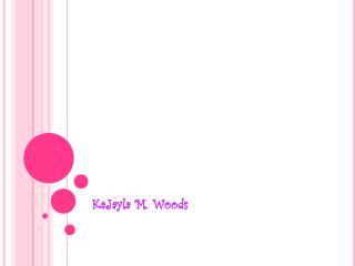 KaJayla  M. Woods