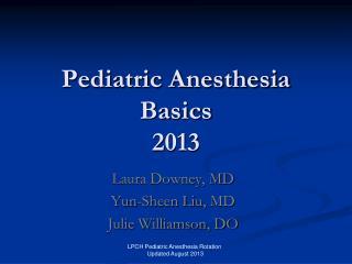 Pediatric Anesthesia  Basics 2013