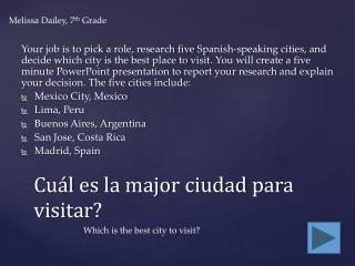 Cuál es  la major ciudad  para visitar ?