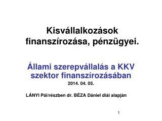 Kisvállalkozások finanszírozása, pénzügyei.