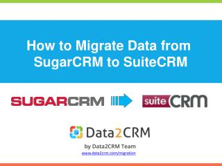 How to Move CRM Data from SugarCRM to SuiteCRM