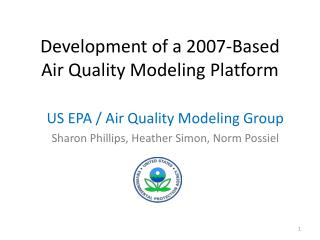 Development of a 2007-Based Air Quality Modeling Platform